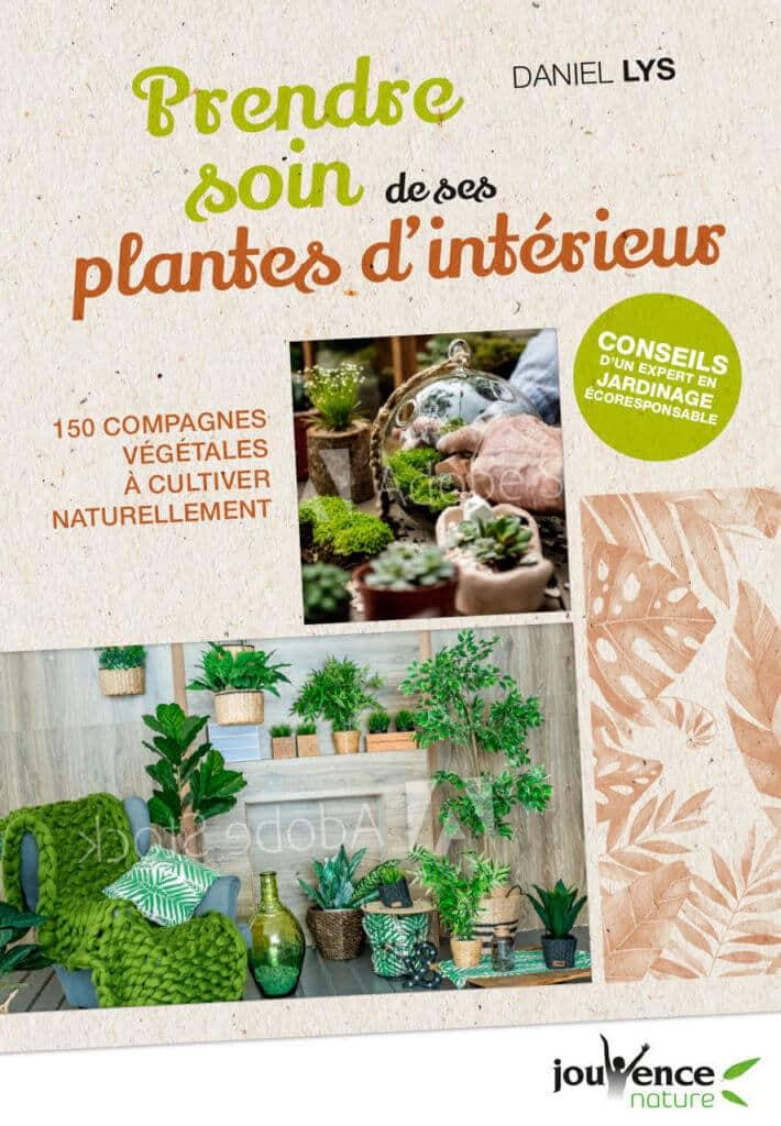 Prendre soin de ses plantes d'intérieur, le livre